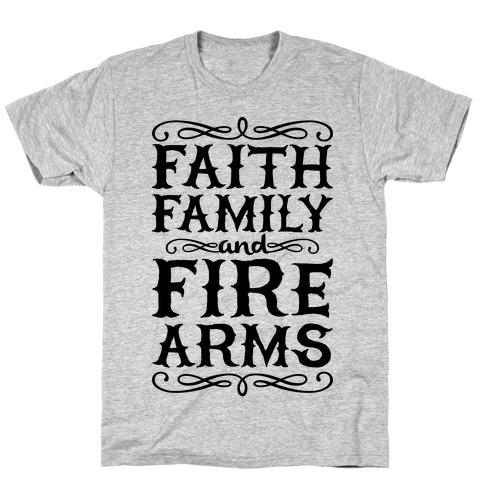 Faith, Family, And Firearms T-Shirt