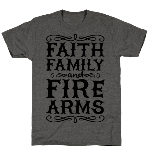 Faith, Family, And Firearms Mens T-Shirt
