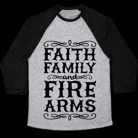 Faith, Family, And Firearms Baseball Tee