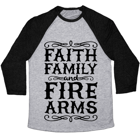 Faith, Family, And Firearms Baseball Tee