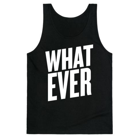 Whatever Tank Top