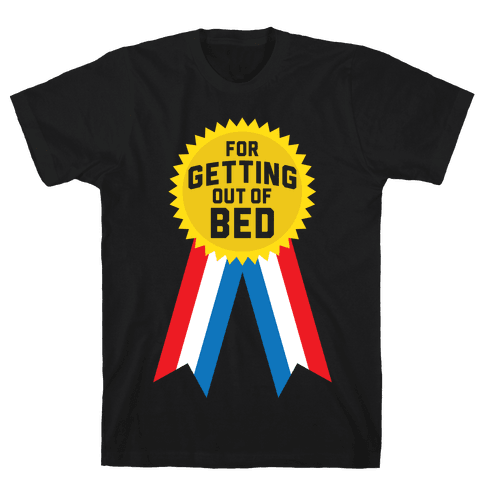 For Getting Out of Bed Mens T-Shirt