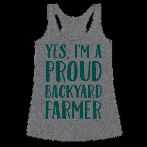 Yes I'm A Proud Backyard Farmer Racerback Tank Top