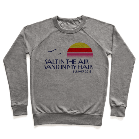 Salt in the Air, Sand in my Hair Pullover
