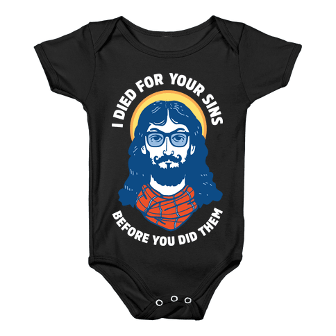 Hipster Jesus Died for Your Sins before You Did Them Baby Onesy