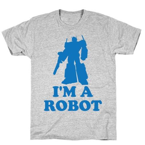 I'm a Robot T-Shirt