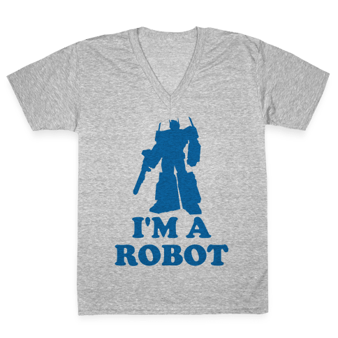 I'm a Robot V-Neck Tee Shirt