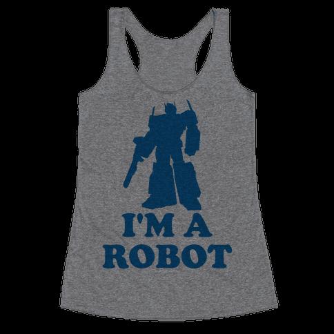 I'm a Robot Racerback Tank Top