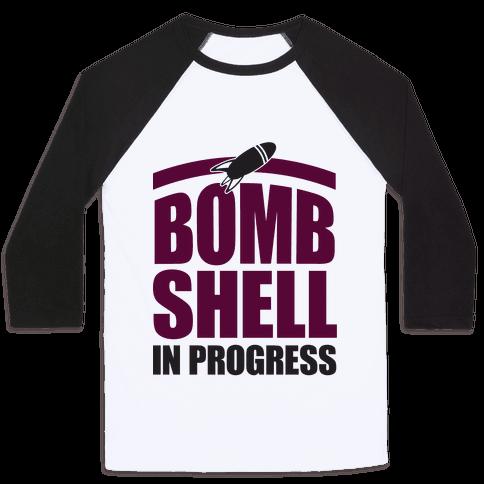 Bombshell In Progress Baseball Tee