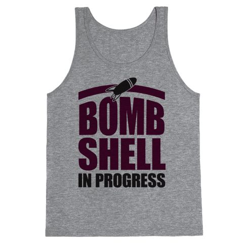 Bombshell In Progress Tank Top
