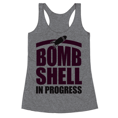 Bombshell In Progress Racerback Tank Top