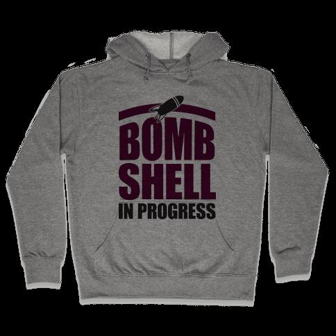 Bombshell In Progress Hooded Sweatshirt