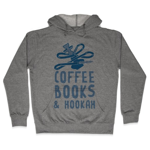 Coffee, Books & Hookah Hooded Sweatshirt