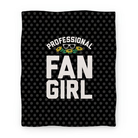 Professional Fangirl Blanket