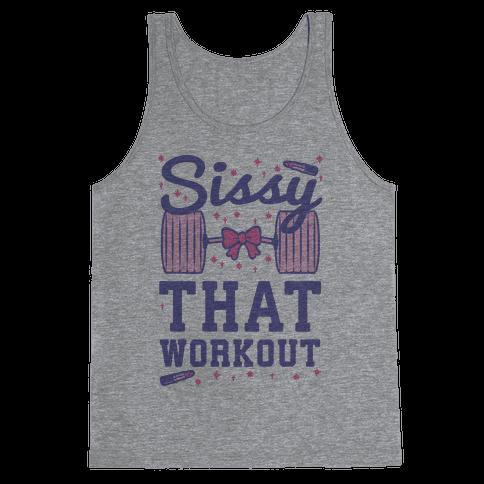 Sissy That Workout Tank Top