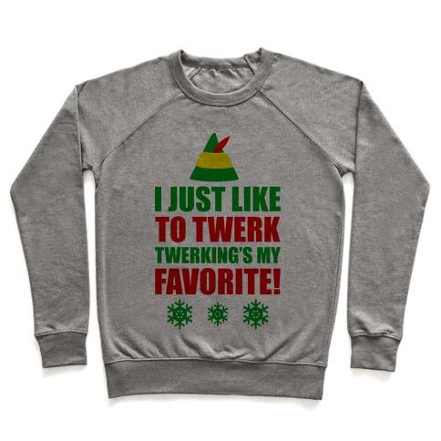 I Just Like To Twerk Pullover