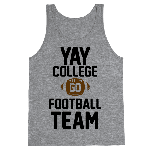 Yay College Go Football Team Tank Top