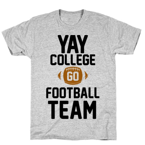 Yay College Go Football Team T-Shirt