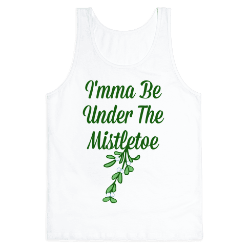 Imma Be Under the Mistletoe