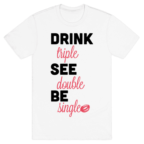 Triple, Double, Single Mens T-Shirt