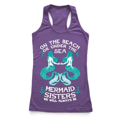 Mermaid Sisters We Will Always Be Racerback Tank Top