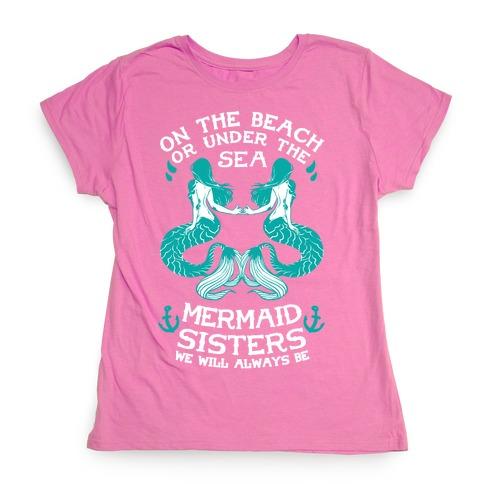 Mermaid Sisters We Will Always Be Womens T-Shirt