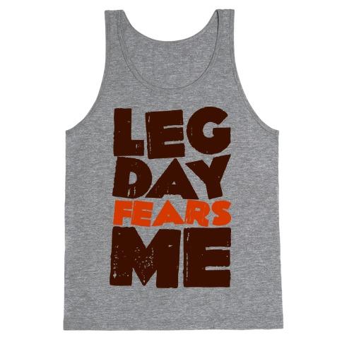 Leg Day Fears Me  Tank Top