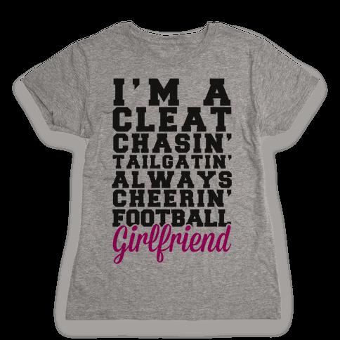 I'm A Cleat Chasin' Tailgatin' Always Cheerin' Football Girlfriend Womens T-Shirt