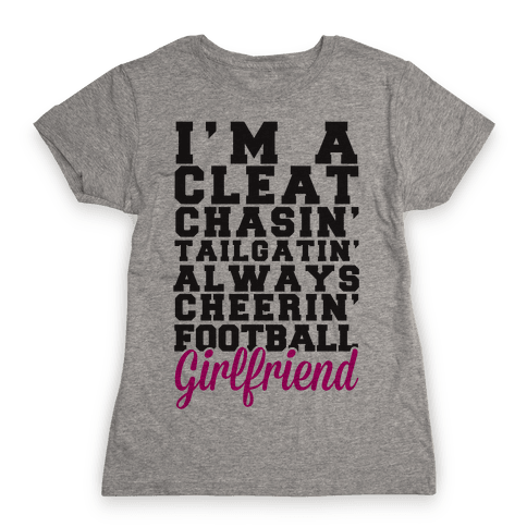 I'm A Cleat Chasin' Tailgatin' Always Cheerin' Football Girlfriend Womens T-Shirt