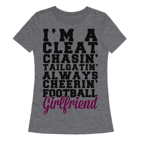 I'm A Cleat Chasin' Tailgatin' Always Cheerin' Football Girlfriend