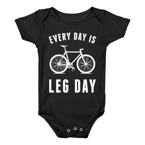 Every Day Is Leg Day Baby Onesy