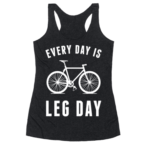 Every Day Is Leg Day Racerback Tank Top