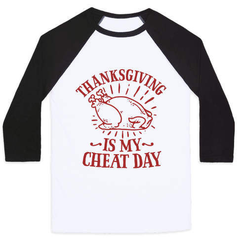 Thanksgiving is My Cheat Day Baseball Tee