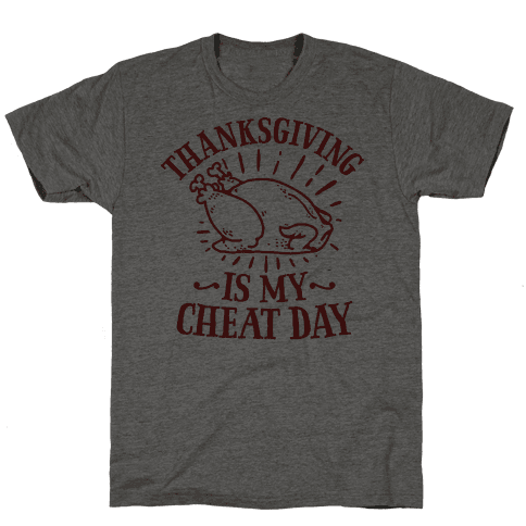 Thanksgiving is My Cheat Day Mens T-Shirt