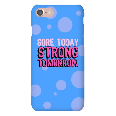 Sore Today Strong Tomorrow Phone Case