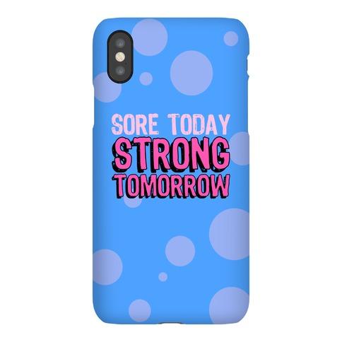 Sore Today Strong Tomorrow Phone Case