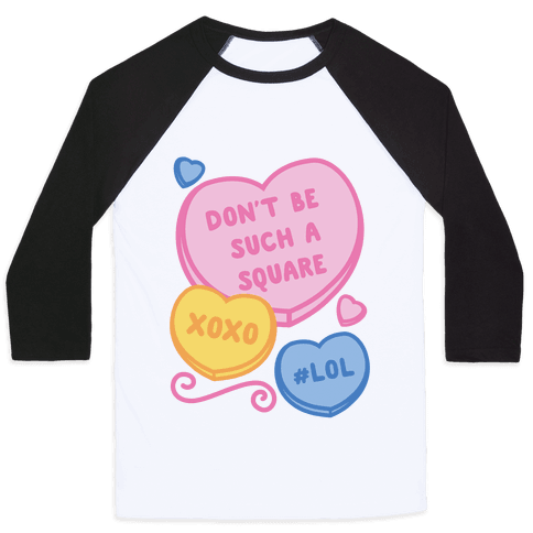 Don't Be Such A Square Baseball Tee