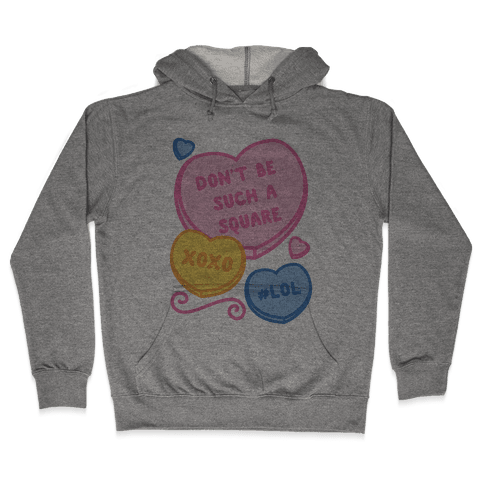 Don't Be Such A Square Hooded Sweatshirt