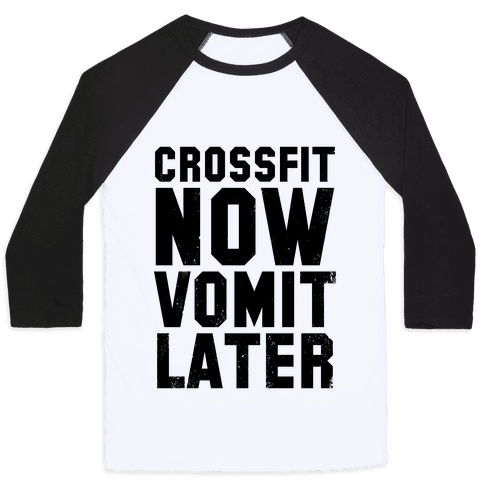 Crossfit Now Vomit Later (Tank) Baseball Tee
