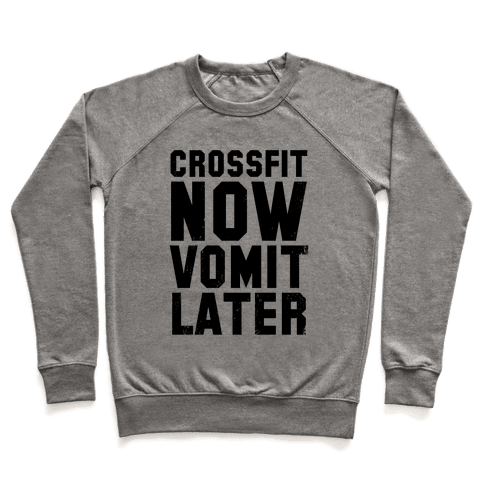 Crossfit Now Vomit Later (Tank) Pullover