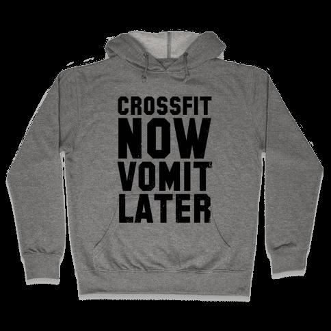 Crossfit Now Vomit Later (Tank) Hooded Sweatshirt