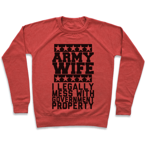 Army Wife: I Legally Mess With Government Equipment Pullover