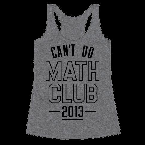 Can't Do Math Club Racerback Tank Top