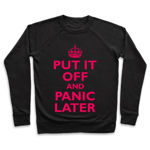 Put It Off And Panic Later Pullover