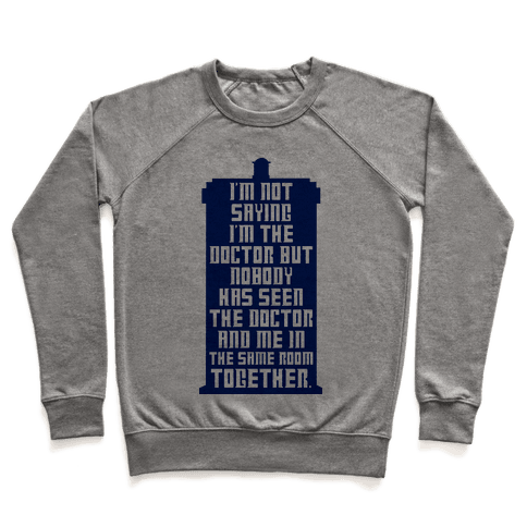 I'm Not Saying I'm The Doctor Pullover