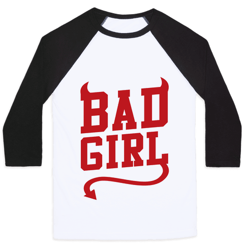 Bad Girl Baseball Tee