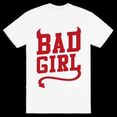 Bad Girl Mens T-Shirt