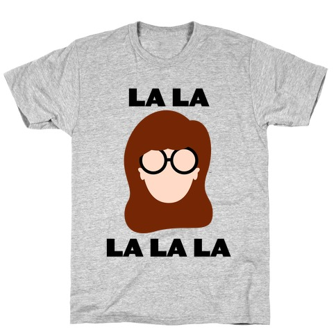 La La La (Daria) T-Shirt
