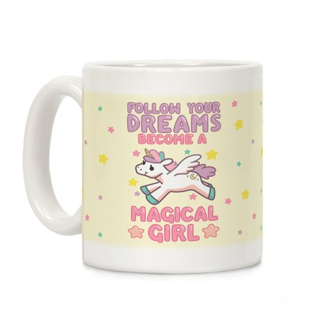 Follow Your Dreams, Become A Magical Girl Coffee Mug