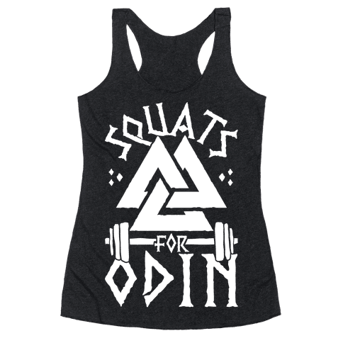 Squats For Odin Racerback Tank Top